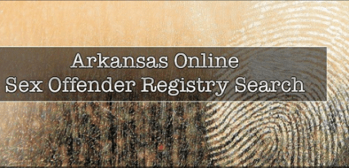 Arkansas Online Sex Offender Registry Search